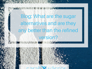 What are the sugar alternatives and are they any better than the refined version?