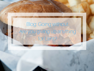 Going without: Are you giving up anything for Lent?