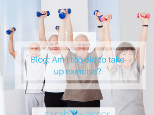 Am I too old to take up exercise?
