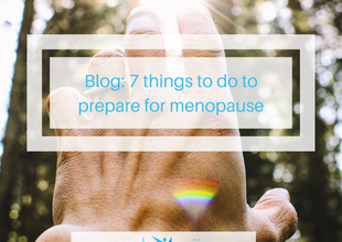7 things to do as you approach menopause