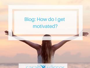 How do I get motivated?