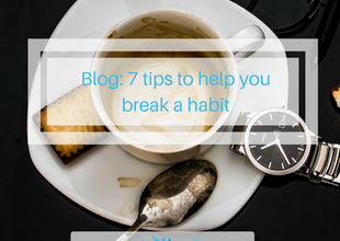 7 tips to help you break a habit