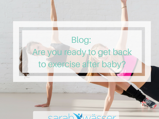 Are you ready to get back to exercise post baby?