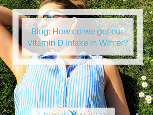 How do we get our Vitamin D intake in Winter?