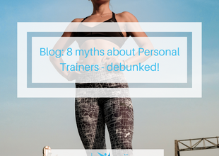 8 myths about Personal Trainers debunked!