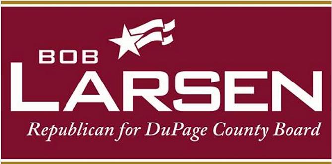 Bob Larsen Republican for DuPage County Board