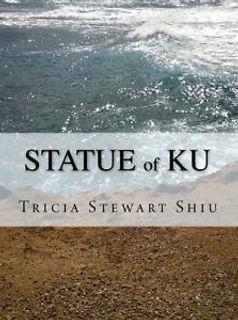 Statue of Ku  Tricia Stewart Shiu