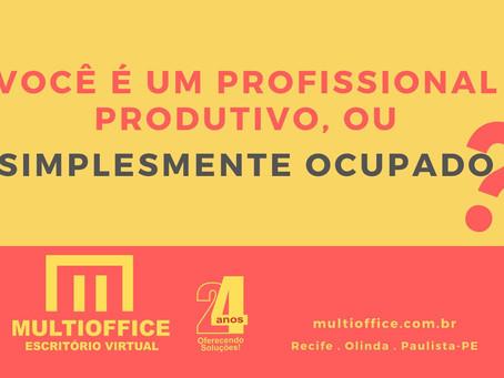 Você é um profissional produtivo, ou simplesmente ocupado?