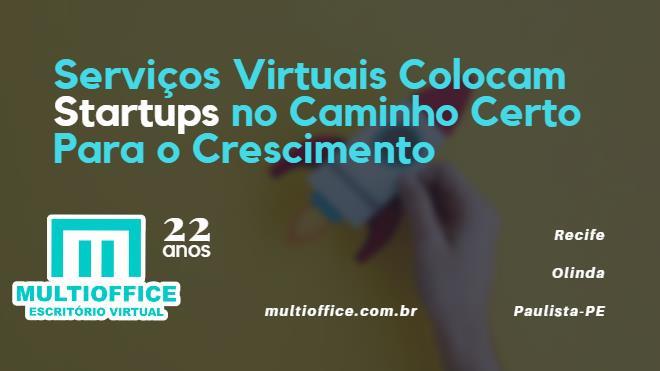 Serviços Virtuais Colocam Startups no Caminho Certo Para o Crescimento
