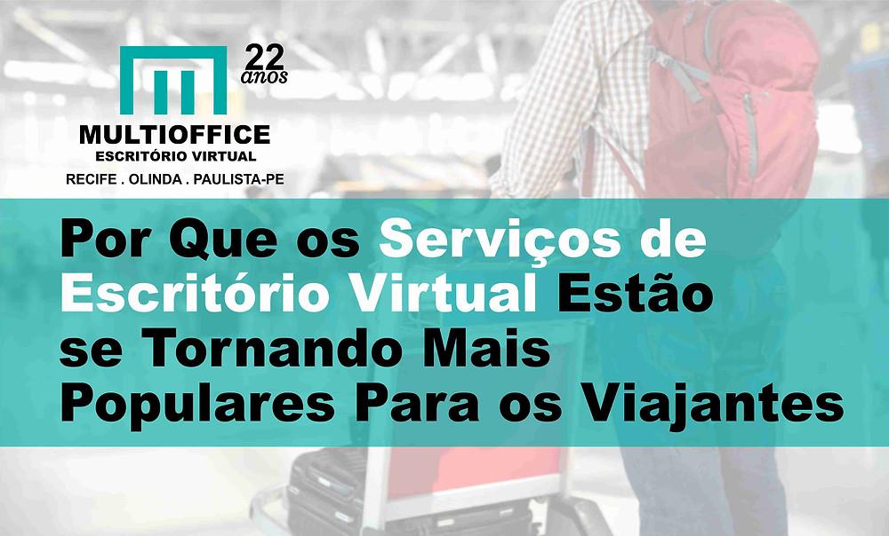 Por Que os Serviços de Escritório Virtual Estão se Tornando Mais Populares Para os Viajantes