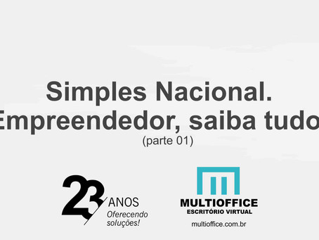 (parte 01) Simples Nacional. Empreendedor, saiba tudo!
