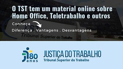 O TST tem um material online sobre Home Office, Teletrabalho e outros.jpg