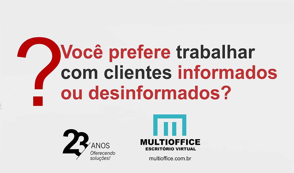 Você prefere trabalhar com clientes informados ou desinformados?