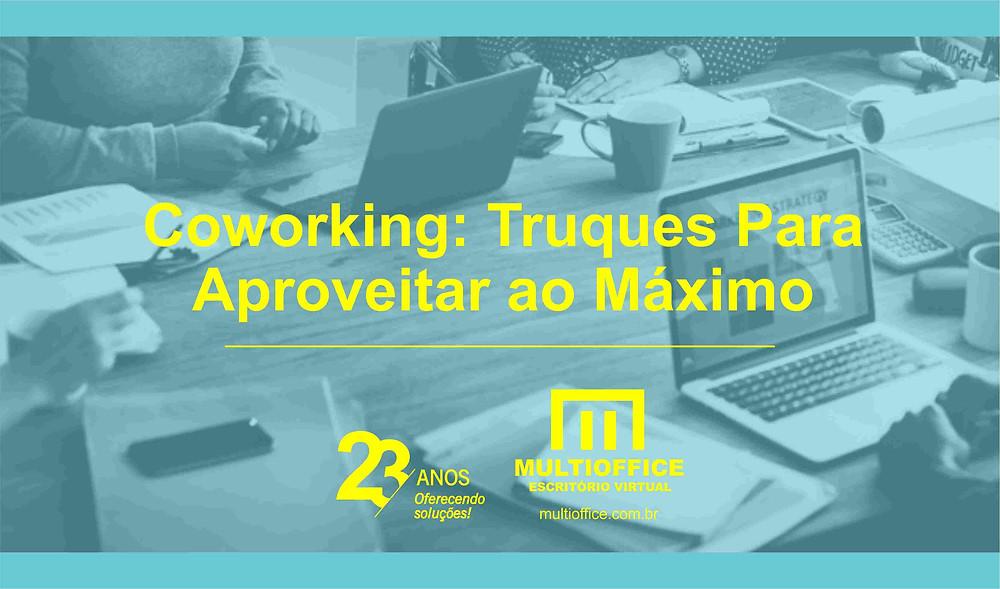 Coworking: Truques Para Aproveitar ao Máximo