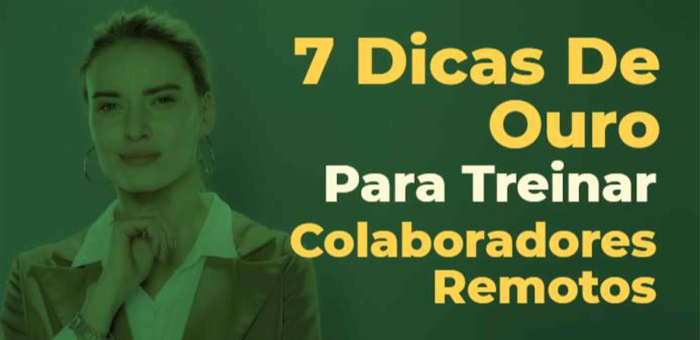 7 Dicas De Ouro Para Treinar Colaboradores Remotos