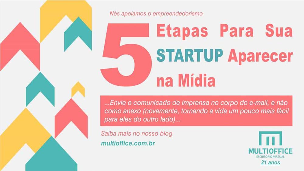 5 Etapas Para Sua Startup Aparecer na Mídia... Saiba mais aqui!