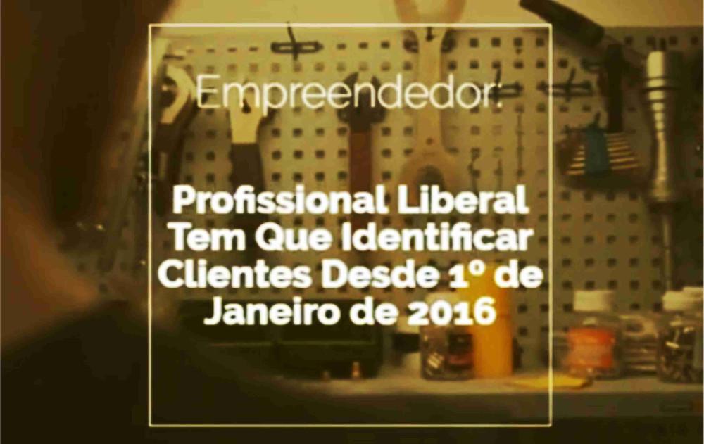 Profissional Liberal Deve Identificar Clientes Desde de Janeiro de 2016