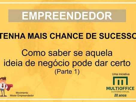 Tenha mais chance de sucesso. Como saber se aquela ideia de negócio pode dar certo - Parte 1