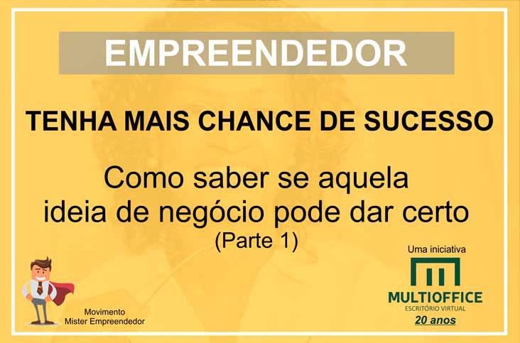 Empreendedor, tenha mais chance de sucesso nos negócio.