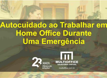 Autocuidado ao Trabalhar em Home Office Durante Uma Emergência