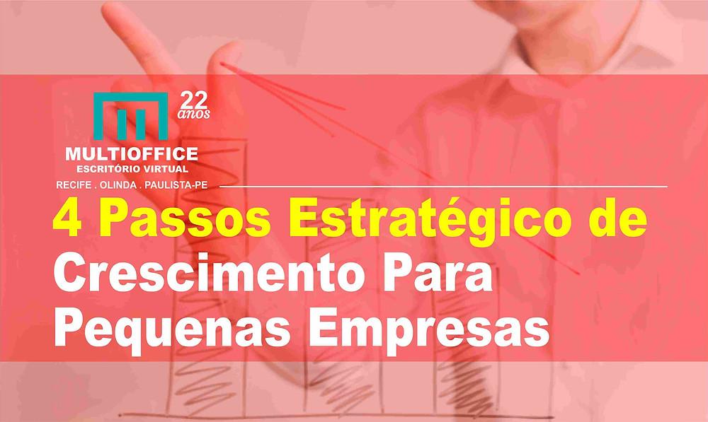 4 Passos Estratégicos de Crescimento Para Pequenas Empresas