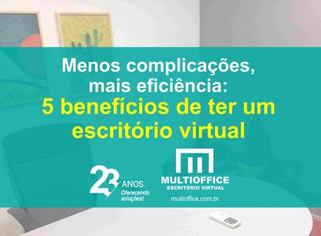 Menos complicações, mais eficiência: 5 benefícios de ter um escritório virtual