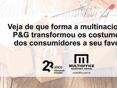 A Forma Que a Multinacional P&G Transformou os Costumes dos Consumidores a Seu Favor