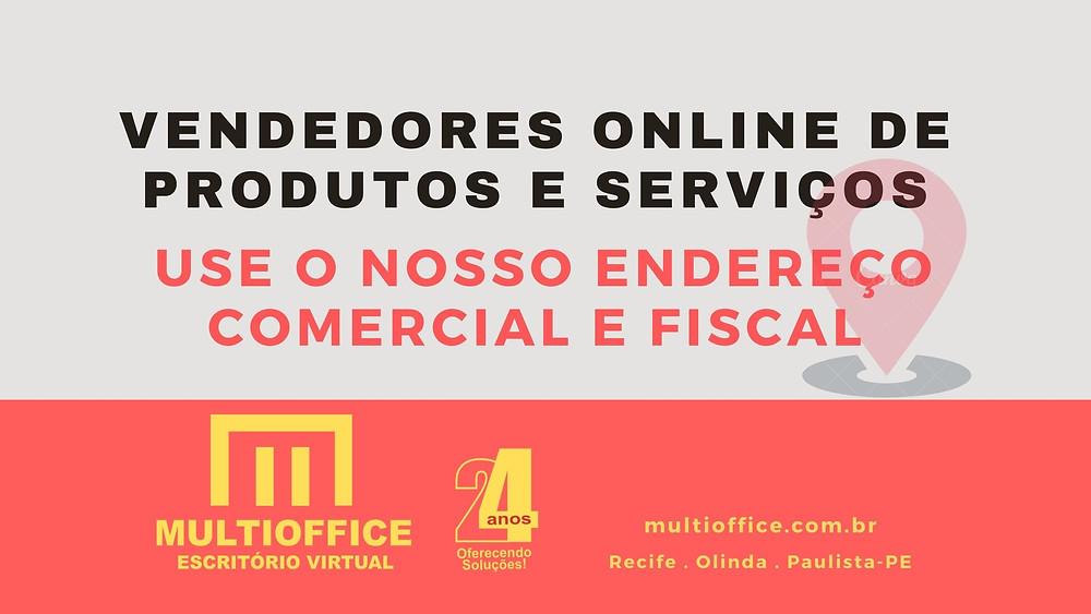 Vendedores Online de Produtos e Serviços  - Use o nosso endereço comercial e fiscal