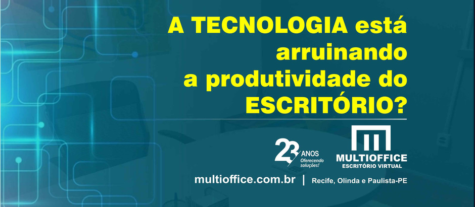 Será que a tecnologia está arruinando a produtividade do escritório?