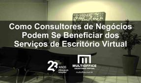 Como Consultores de Negócios Podem Se Beneficiar dos Serviços de Escritório Virtual