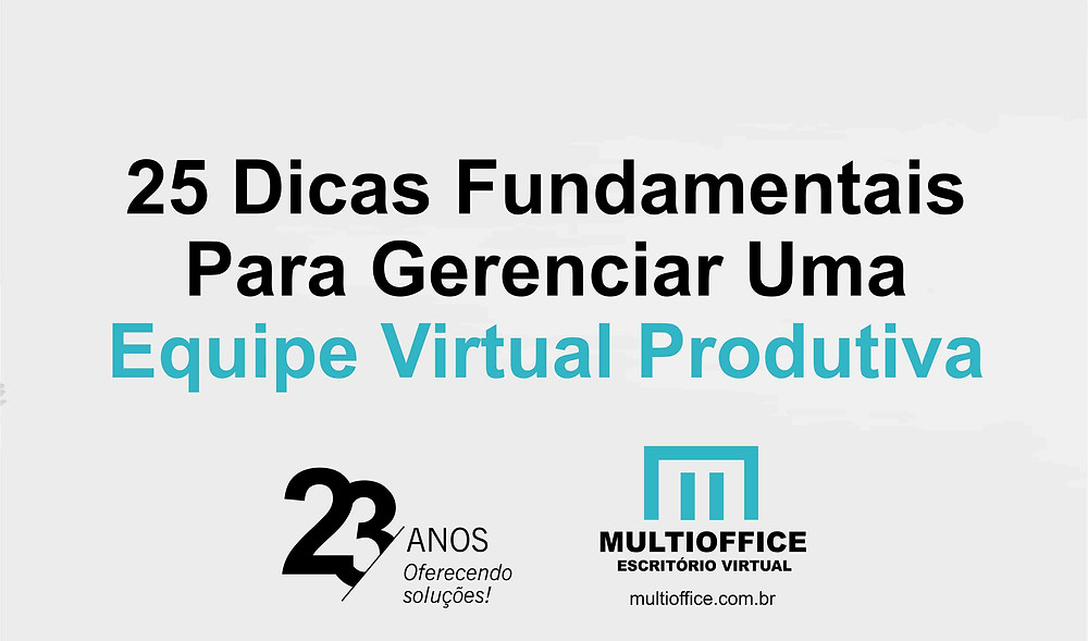 25 Dicas Fundamentais Para Gerenciar Uma Equipe Virtual Produtiva