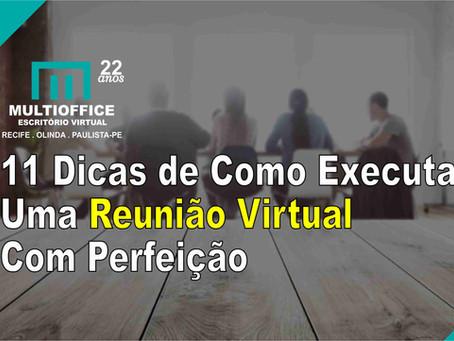 11 Dicas de Como Executar Uma Reunião Virtual Com Perfeição