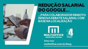 Redução salarial do Google para colaborador remoto renova debate salarial com base na localização