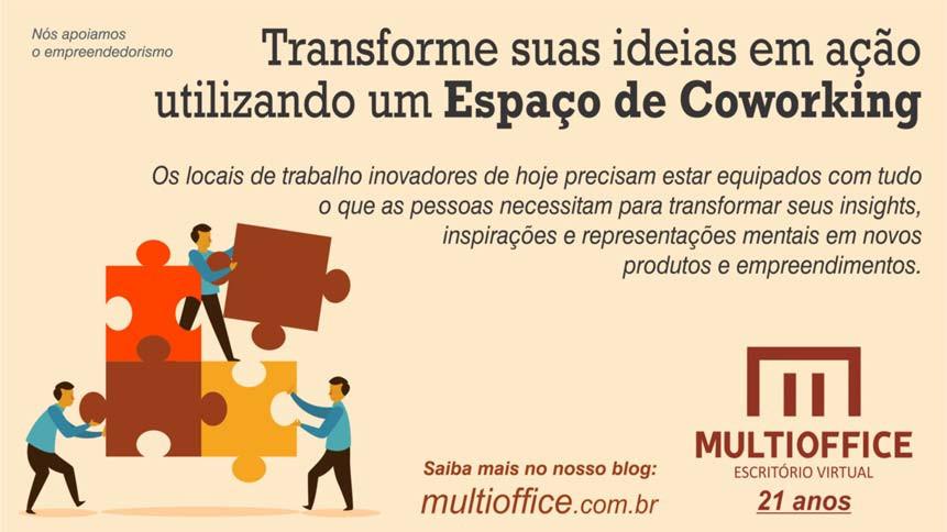 Transforme suas ideias em ação utilizando um ESPAÇO de COWORKING. Saiba mais aqui!!!...