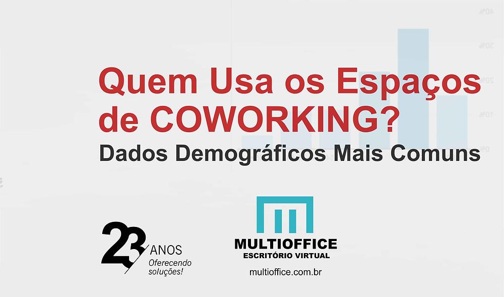 Quem Usa os Espaços de Coworking? Dados Demográficos Mais Comuns