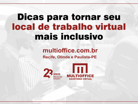 Dicas para tornar seu local de trabalho virtual mais inclusivo