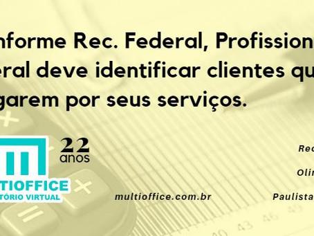 Conforme Rec. Federal, Profissional liberal deve identificar clientes que pagarem por seus serviços