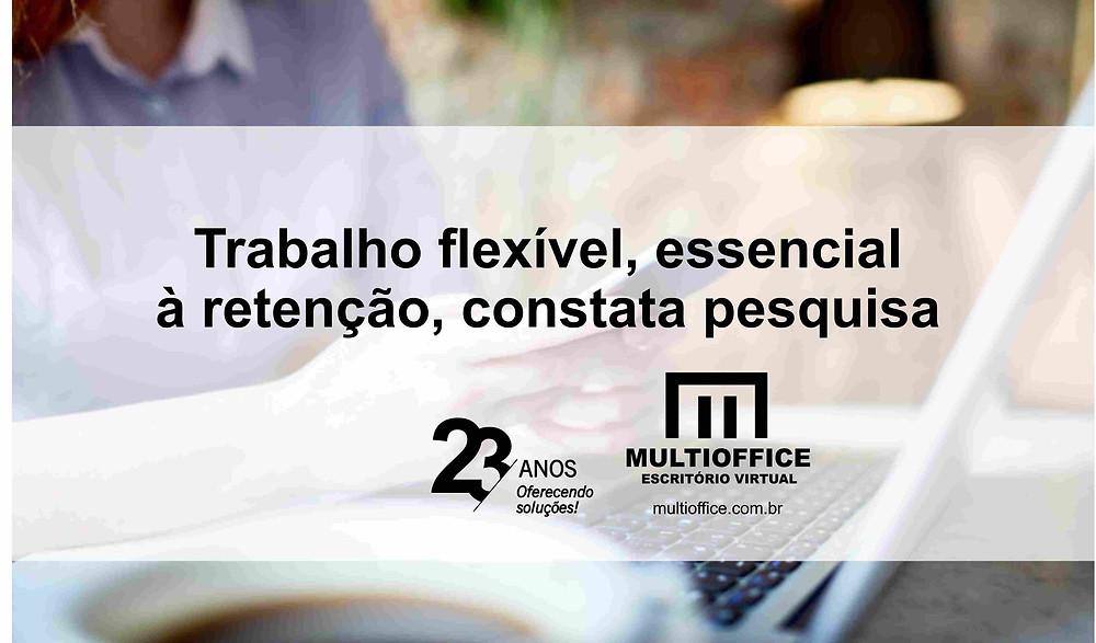 Trabalho Flexível, Essencial à Retenção, Constata Pesquisa