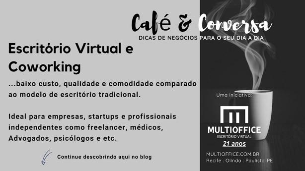 Escritório Virtual e Coworking: baixo custo, qualidade e comodidade comparado ao modelo de escritório tradicional.