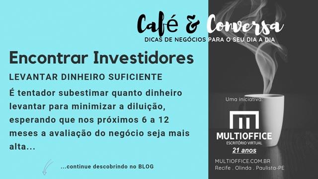 DICA - Multioffice Escritório Virtual: A Angustiante Jornada de Encontrar Investidores... Saiba Mais!