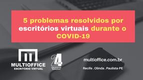 5 problemas resolvidos por escritórios virtuais durante o COVID-19