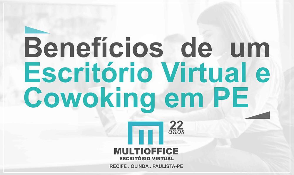 Multioffice - Benefícios de um Escritório Virtual e Cowoking em PE