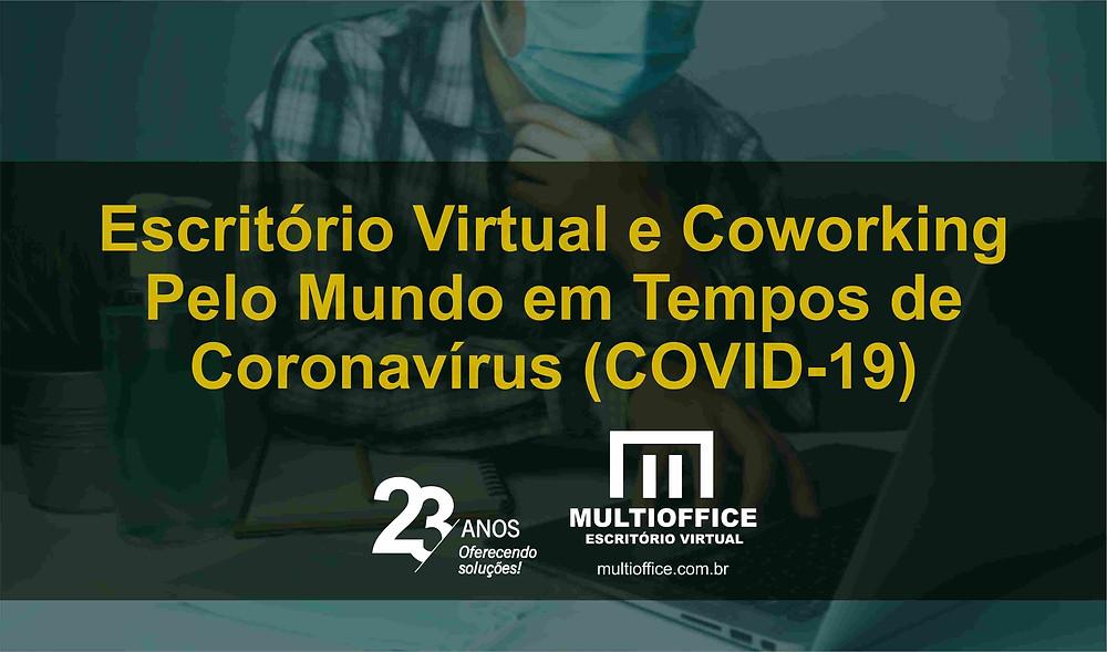 Escritório Virtual e Coworking Pelo Mundo em Tempos de Coronavírus (COVID-19)
