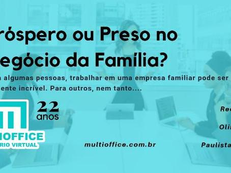 Próspero ou Preso no Negócio da Família?
