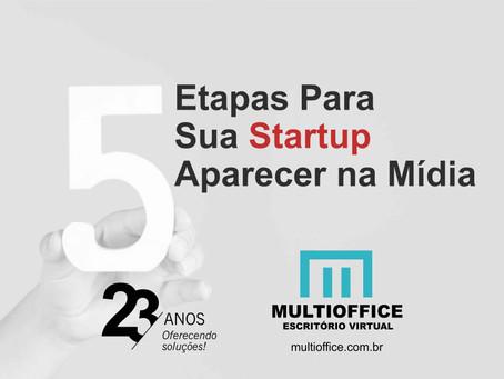 5 Etapas Para Sua Startup Aparecer na Mídia