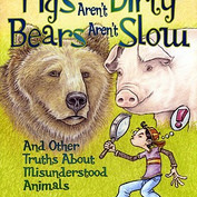 Pigs Aren't Dirty, Bears Aren't Slow