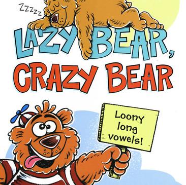 Lazy Bear, Crazy Bear