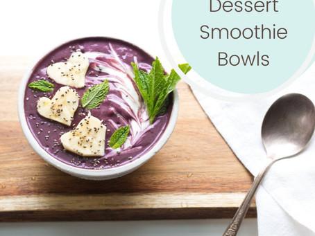 How to Make Dessert Smoothie Bowls