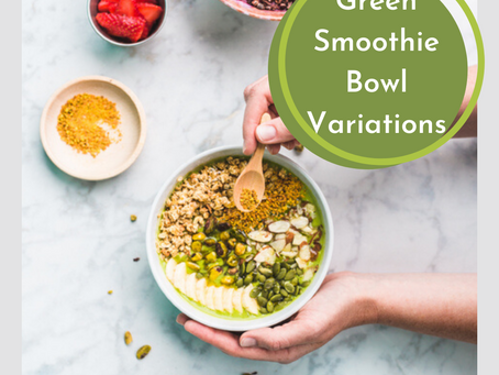 Green Smoothie Bowl Variations