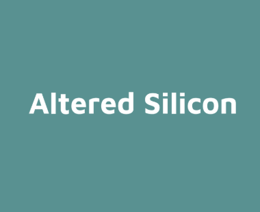 Altered Silicon